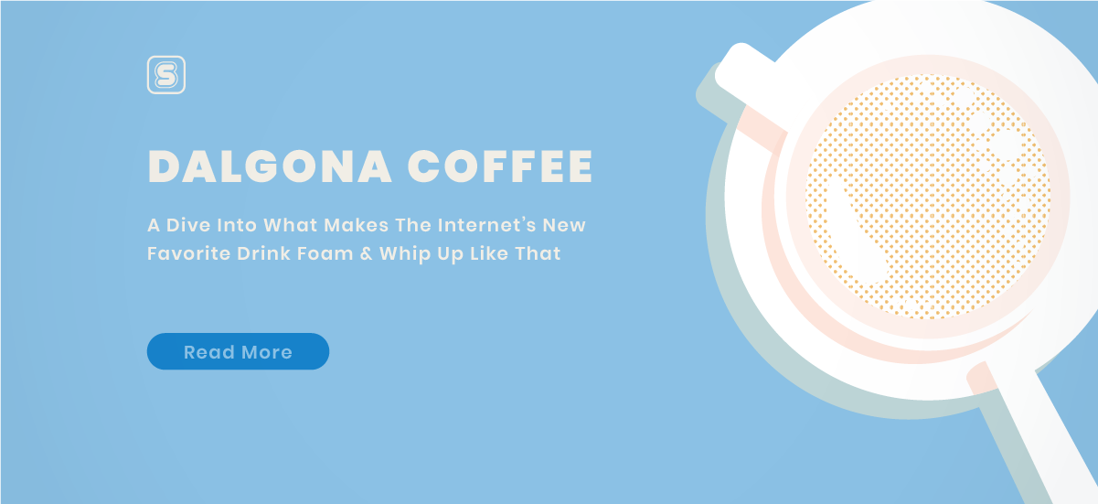 Dalgona Coffee: A Dive Into What Makes The Internet's New Favorite Drink Foam & Whip Up Like That