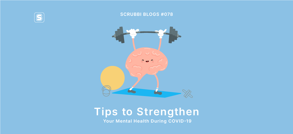 Scrubbi Blog #078. Tips to strengthen mental health