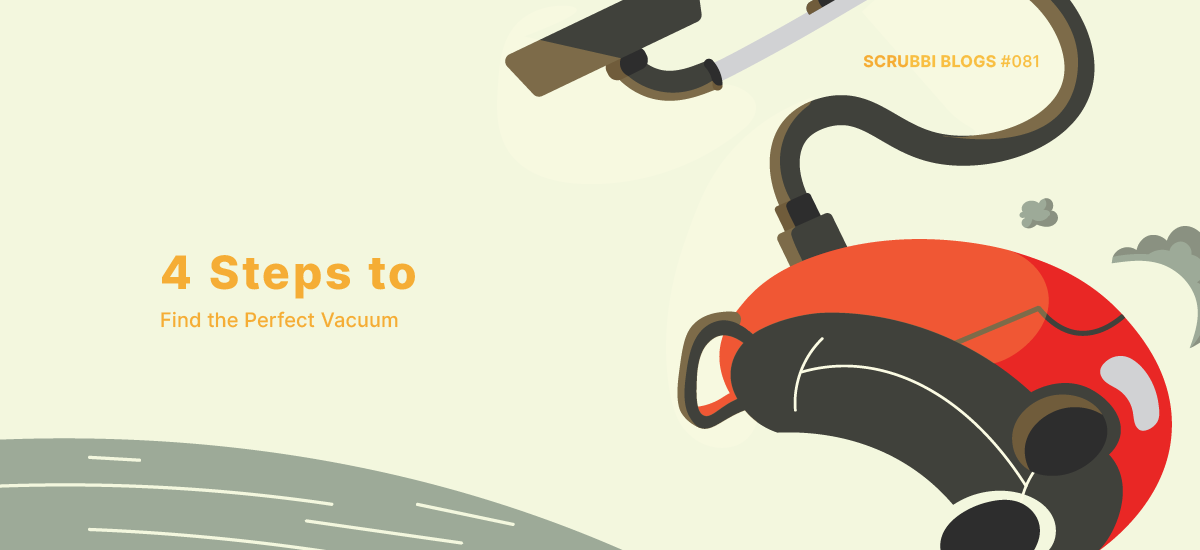 four steps to find the perfect vacuum