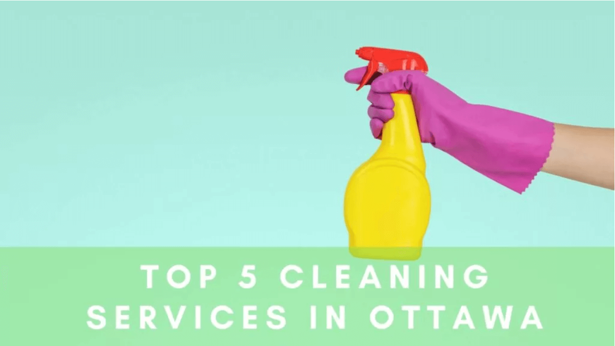 Top 5 Cleaning Services in Ottawa