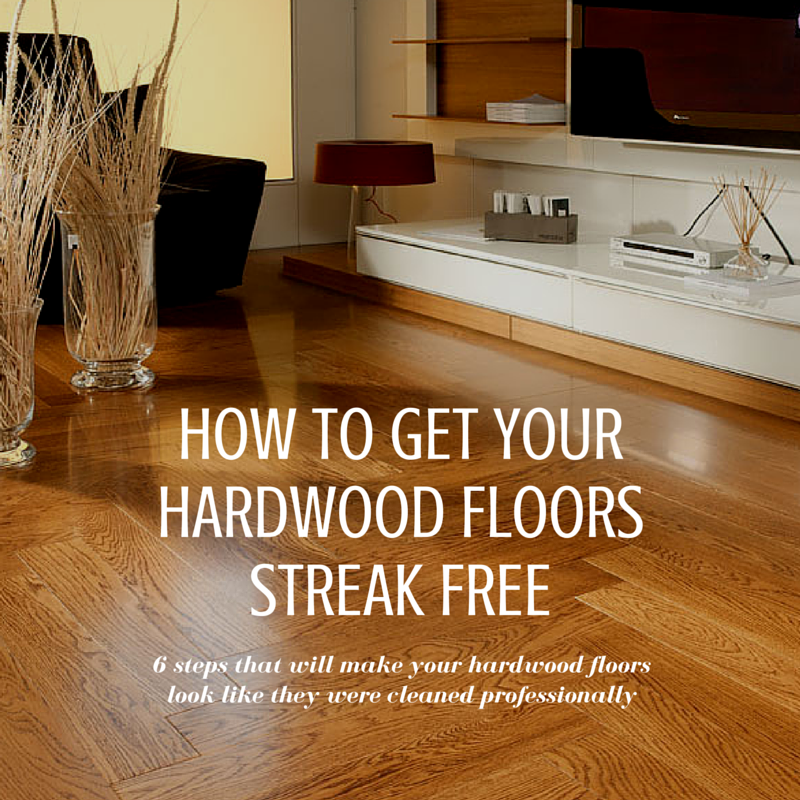 How To Get Hardwood Floors Streak Free